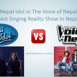 Nepal Idol vs The Voice of Nepal